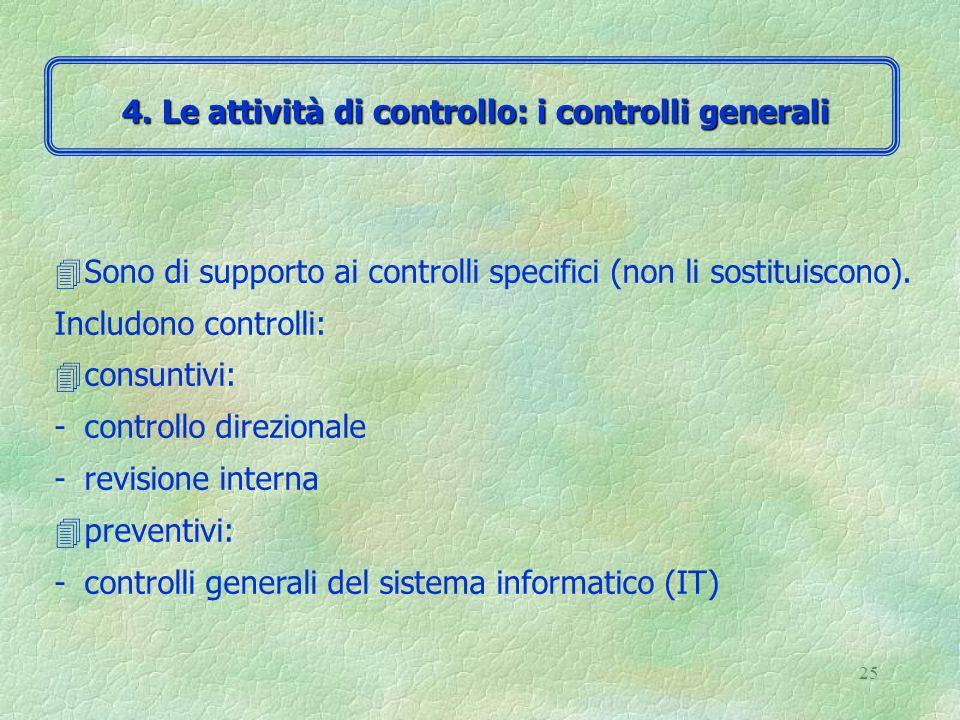 24 Se i controlli generali esistono, sono efficaci e si ritiene siano soddisfacenti, il revisore può, con ogni probabilità, adottare un approccio di revisione basato sull'affidabilità del sistema di controllo interno.