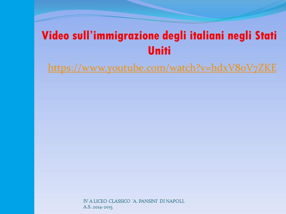 Video sull'immigrazione degli italiani negli Stati Uniti https://www.youtube.com/watch?v=hdxV80V7ZKE IV A LICEO CLASSICO 'A. PANSINI' DI NAPOLI, A.S.