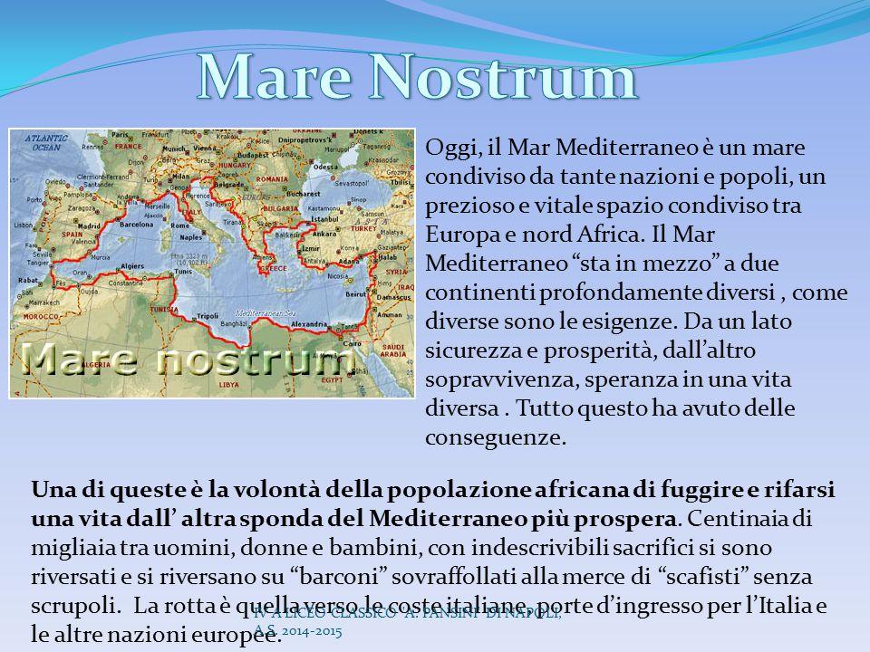 Oggi, il Mar Mediterraneo è un mare condiviso da tante nazioni e popoli, un prezioso e vitale spazio condiviso tra Europa e nord Africa. Il Mar Medite
