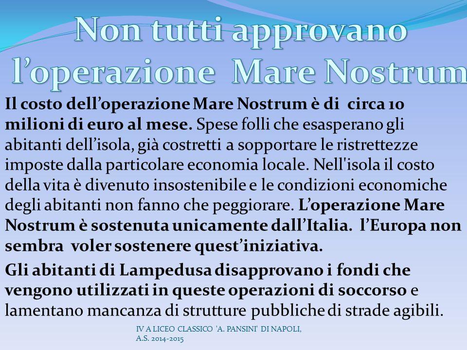 Il costo dell'operazione Mare Nostrum è di circa 10 milioni di euro al mese. Spese folli che esasperano gli abitanti dell'isola, già costretti a soppo