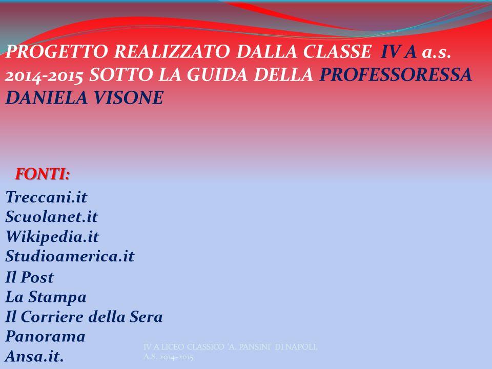 PROGETTO REALIZZATO DALLA CLASSE IV A a.s. 2014-2015 SOTTO LA GUIDA DELLA PROFESSORESSA DANIELA VISONE FONTI: Treccani.it Scuolanet.it Wikipedia.it St