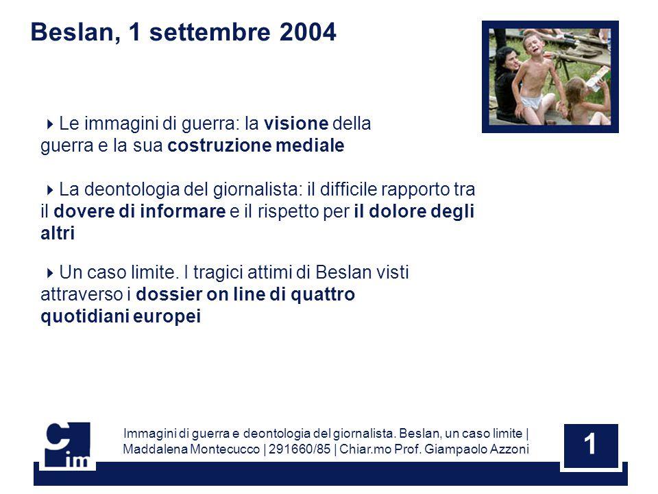1 Beslan, 1 settembre 2004 Immagini di guerra e deontologia del giornalista.
