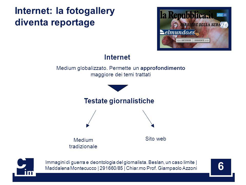 6 Internet: la fotogallery diventa reportage Internet Medium globalizzato.