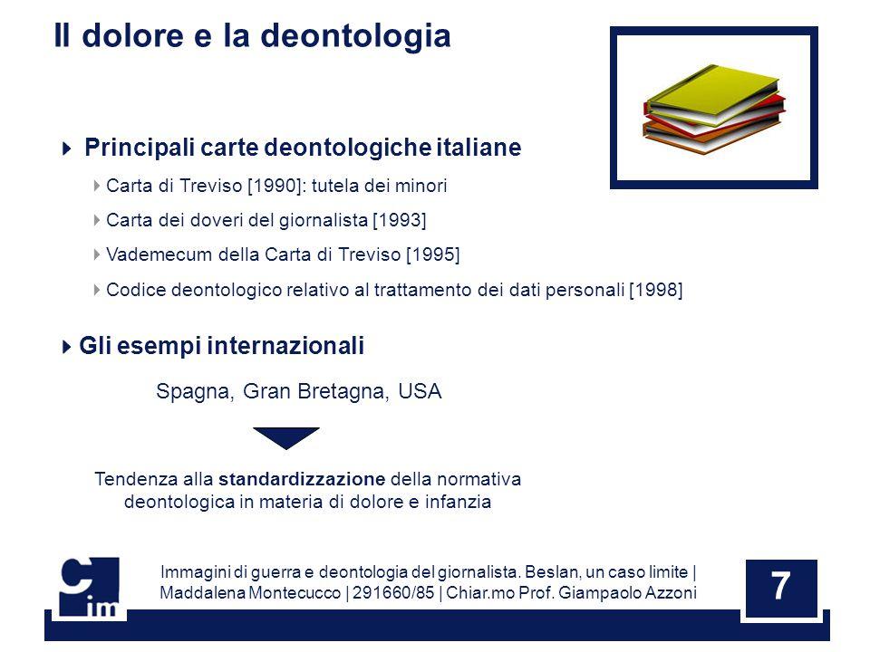7 Il dolore e la deontologia Immagini di guerra e deontologia del giornalista.