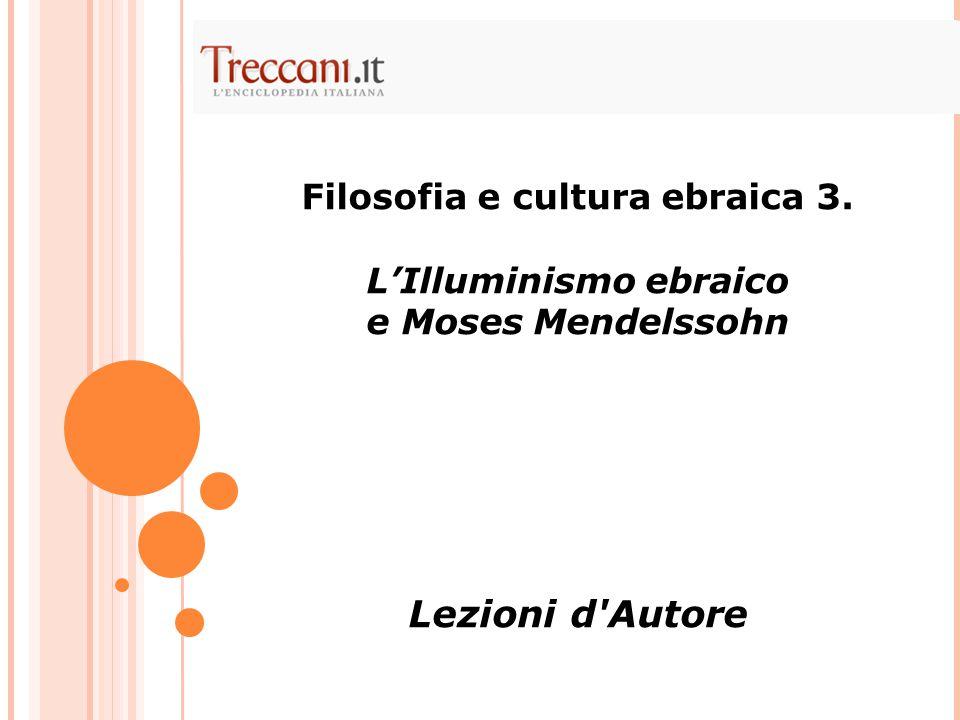 Filosofia e cultura ebraica 3. L'Illuminismo ebraico e Moses Mendelssohn Lezioni d'Autore