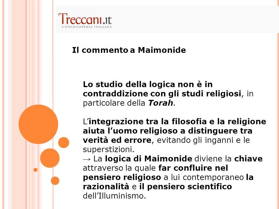 Lo studio della logica non è in contraddizione con gli studi religiosi, in particolare della Torah. L'integrazione tra la filosofia e la religione aiu