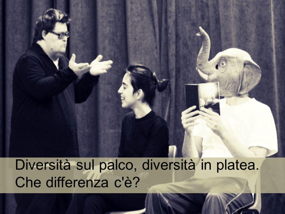 Diversità sul palco, diversità in platea. Che differenza c è