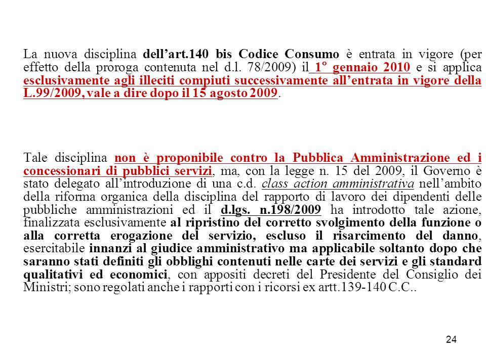 24 La nuova disciplina dell'art.140 bis Codice Consumo è entrata in vigore (per effetto della proroga contenuta nel d.l.