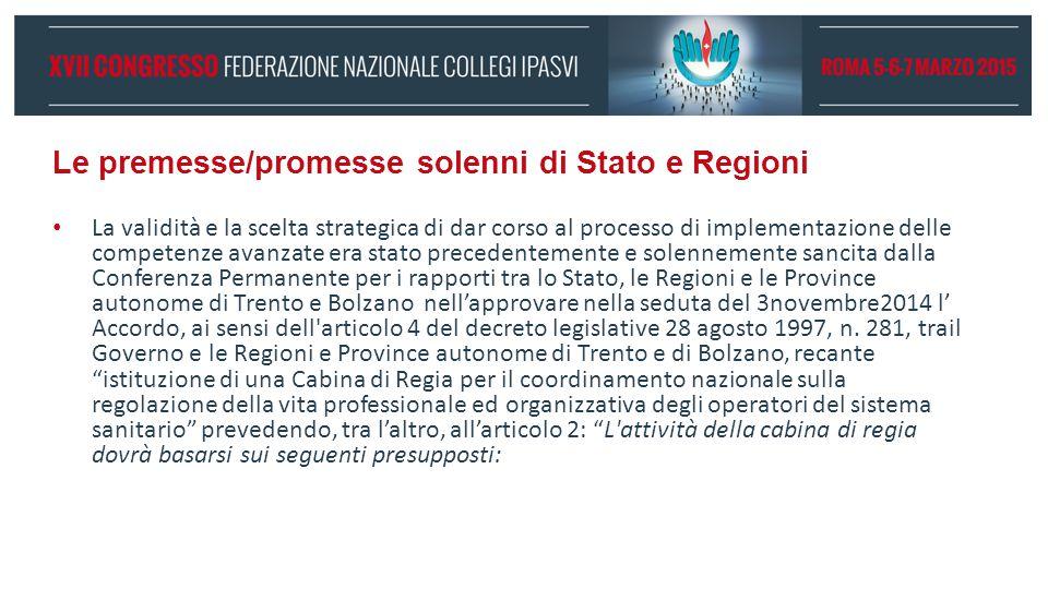 Le premesse/promesse solenni di Stato e Regioni La validità e la scelta strategica di dar corso al processo di implementazione delle competenze avanza
