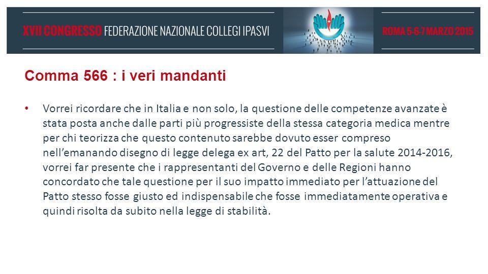 Comma 566 : i veri mandanti Vorrei ricordare che in Italia e non solo, la questione delle competenze avanzate è stata posta anche dalle parti più prog