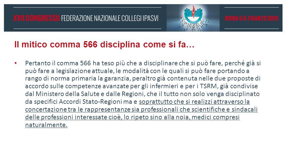 Il mitico comma 566 disciplina come si fa… Pertanto il comma 566 ha teso più che a disciplinare che si può fare, perché già si può fare a legislazione