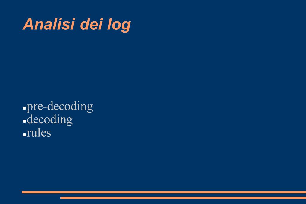 Analisi dei log pre-decoding decoding rules