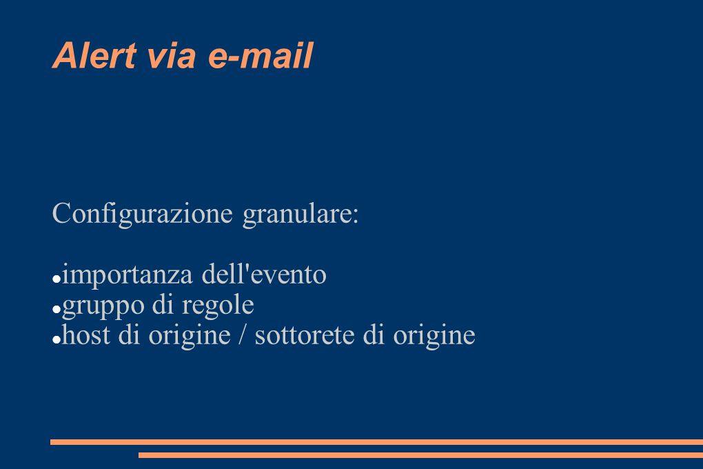 Alert via e-mail Configurazione granulare: importanza dell'evento gruppo di regole host di origine / sottorete di origine