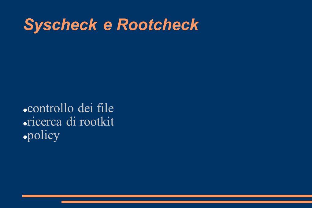 Syscheck e Rootcheck controllo dei file ricerca di rootkit policy