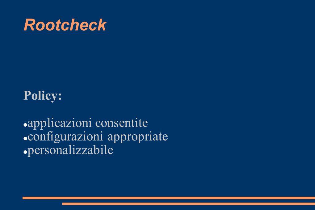Rootcheck Policy: applicazioni consentite configurazioni appropriate personalizzabile