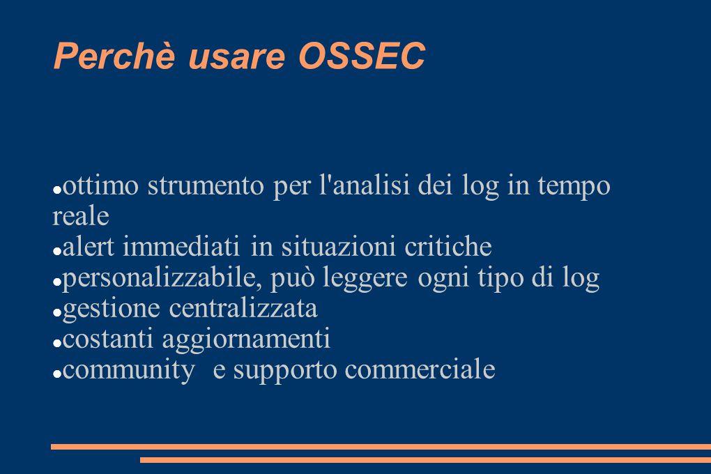 Perchè usare OSSEC ottimo strumento per l'analisi dei log in tempo reale alert immediati in situazioni critiche personalizzabile, può leggere ogni tip