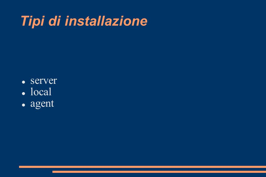 Tipi di installazione server local agent