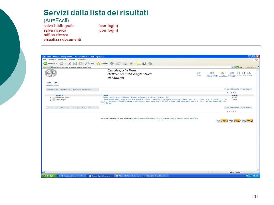 20 Servizi dalla lista dei risultati (Au=Eccli) salva bibliografia (con login) salva ricerca (con login) raffina ricerca visualizza documenti