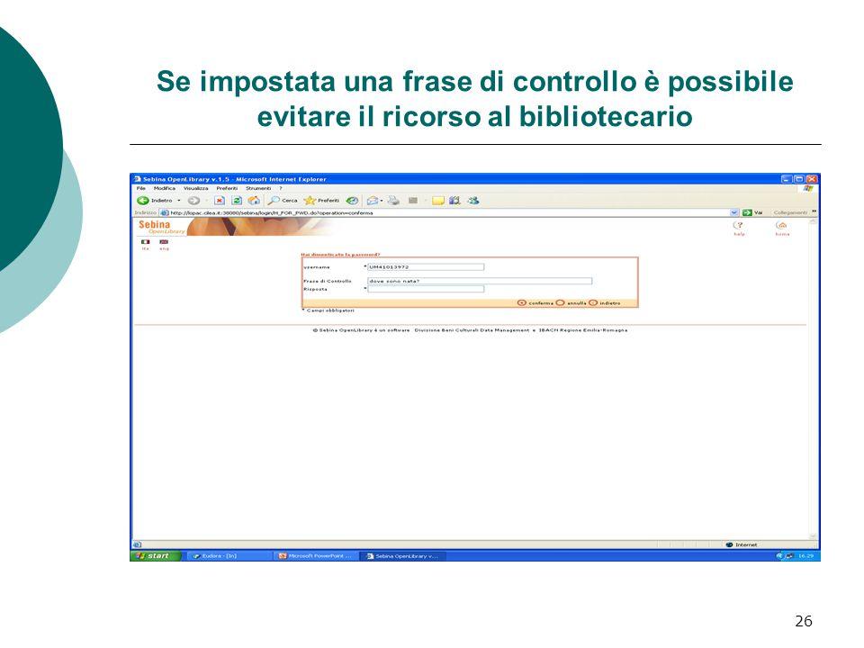 26 Se impostata una frase di controllo è possibile evitare il ricorso al bibliotecario