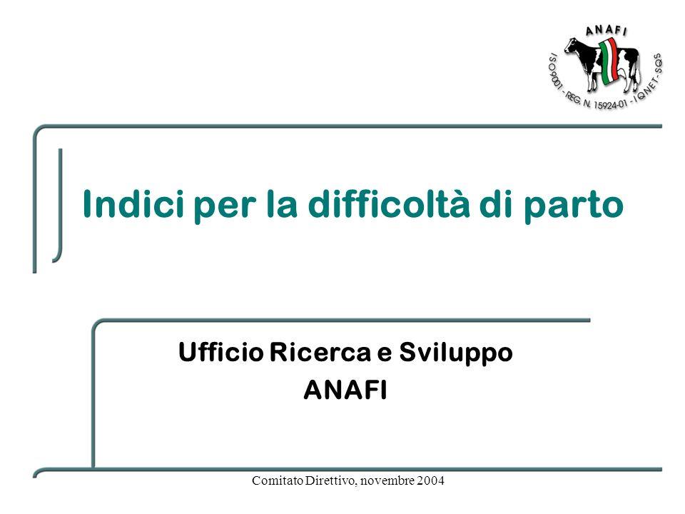 Comitato Direttivo, novembre 2004 Indici per la difficoltà di parto Ufficio Ricerca e Sviluppo ANAFI