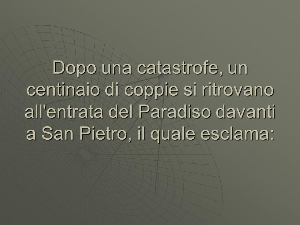 Dopo una catastrofe, un centinaio di coppie si ritrovano all'entrata del Paradiso davanti a San Pietro, il quale esclama: