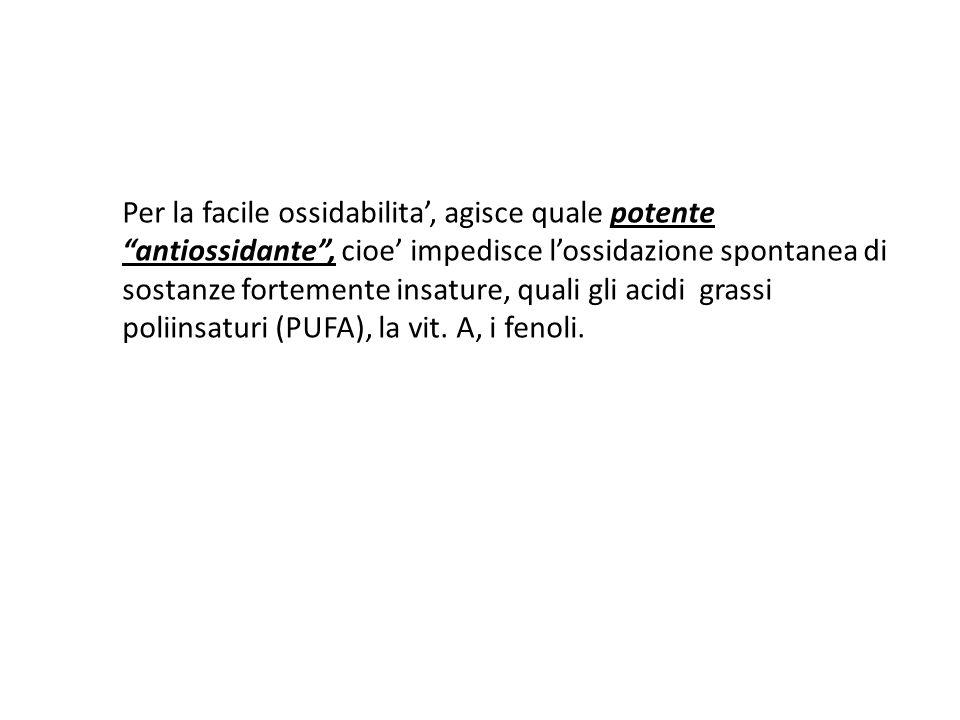 """Per la facile ossidabilita', agisce quale potente """"antiossidante"""", cioe' impedisce l'ossidazione spontanea di sostanze fortemente insature, quali gli"""