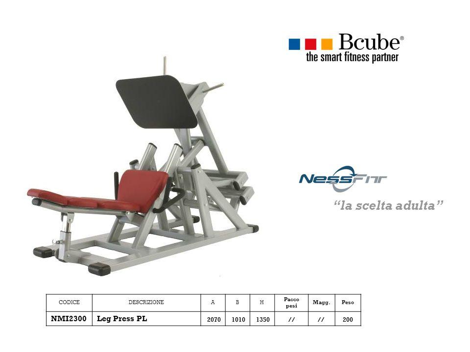 CODICEDESCRIZIONEABH Pacco pesi Magg.Peso NMI2300Leg Press PL 207010101350// 200 la scelta adulta