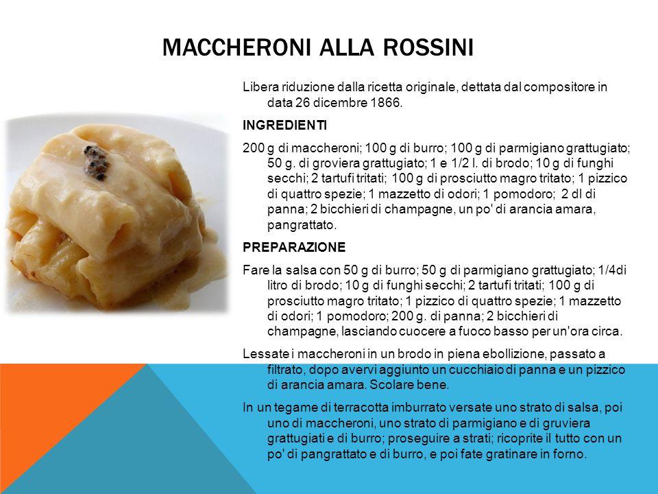 INSALATA ALLA ROSSINI Rossini era un amante della buona cucina.