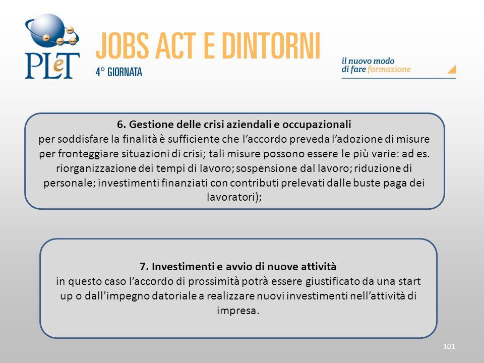 101 6. Gestione delle crisi aziendali e occupazionali per soddisfare la finalità è sufficiente che l'accordo preveda l'adozione di misure per frontegg