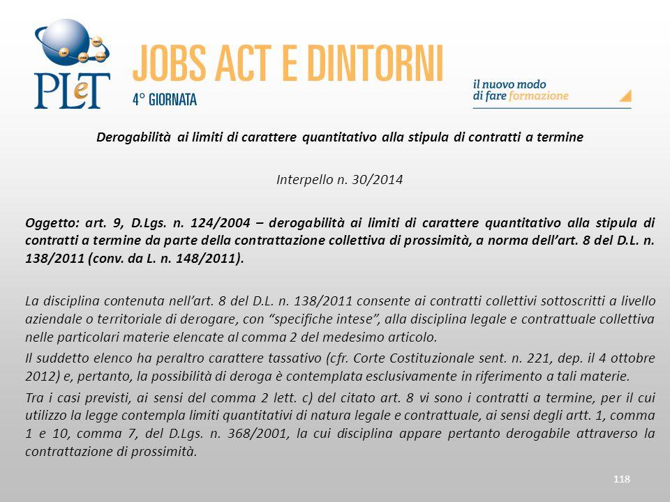 118 Derogabilità ai limiti di carattere quantitativo alla stipula di contratti a termine Interpello n. 30/2014 Oggetto: art. 9, D.Lgs. n. 124/2004 – d