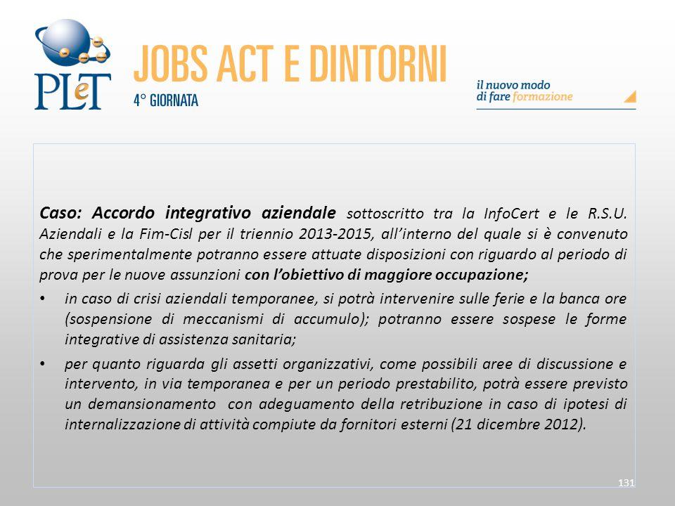 131 Caso: Accordo integrativo aziendale sottoscritto tra la InfoCert e le R.S.U. Aziendali e la Fim-Cisl per il triennio 2013-2015, all'interno del qu