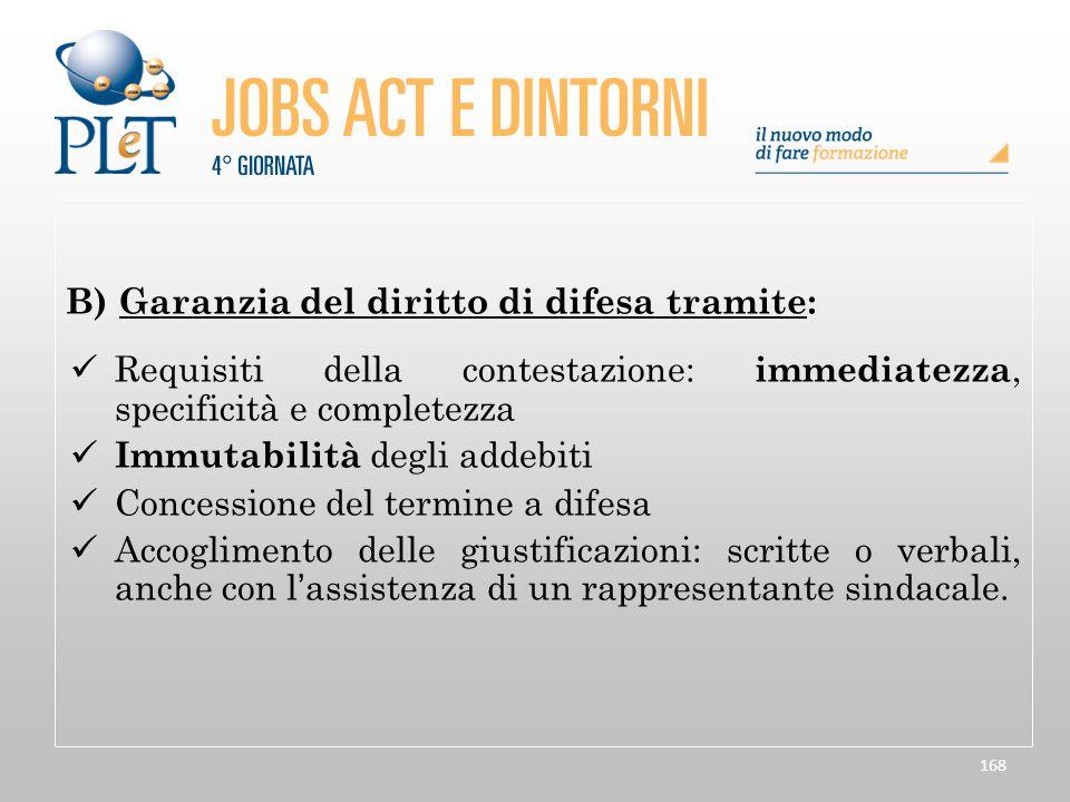 168 B)Garanzia del diritto di difesa tramite: Requisiti della contestazione: immediatezza, specificità e completezza Immutabilità degli addebiti Conce