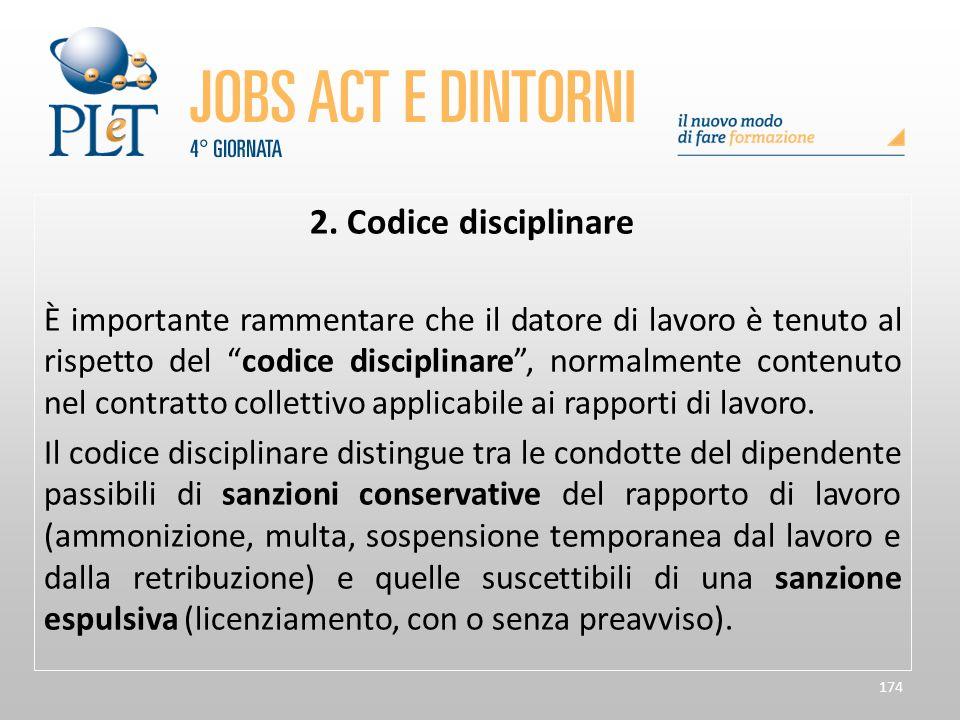 """174 2. Codice disciplinare È importante rammentare che il datore di lavoro è tenuto al rispetto del """"codice disciplinare"""", normalmente contenuto nel c"""