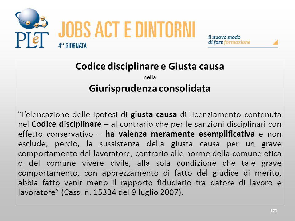"""177 Codice disciplinare e Giusta causa nella Giurisprudenza consolidata """"L'elencazione delle ipotesi di giusta causa di licenziamento contenuta nel Co"""