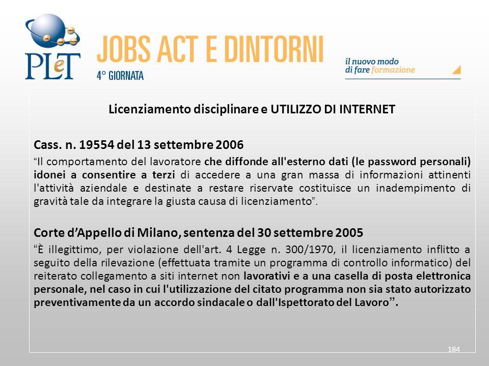 """184 Licenziamento disciplinare e UTILIZZO DI INTERNET Cass. n. 19554 del 13 settembre 2006 """" Il comportamento del lavoratore che diffonde all'esterno"""
