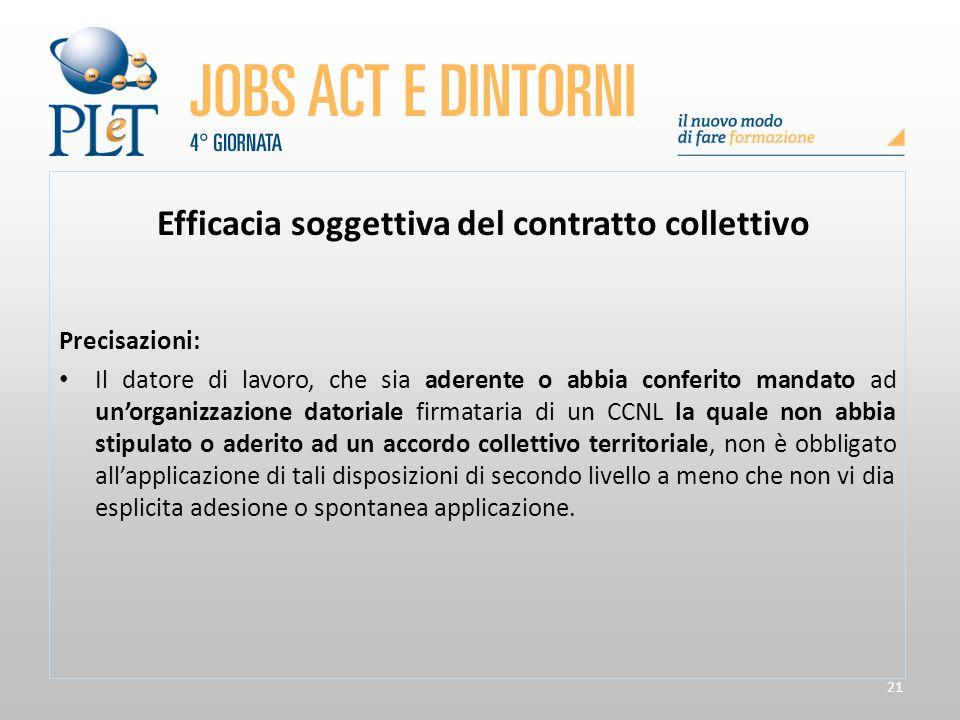 21 Efficacia soggettiva del contratto collettivo Precisazioni: Il datore di lavoro, che sia aderente o abbia conferito mandato ad un'organizzazione da