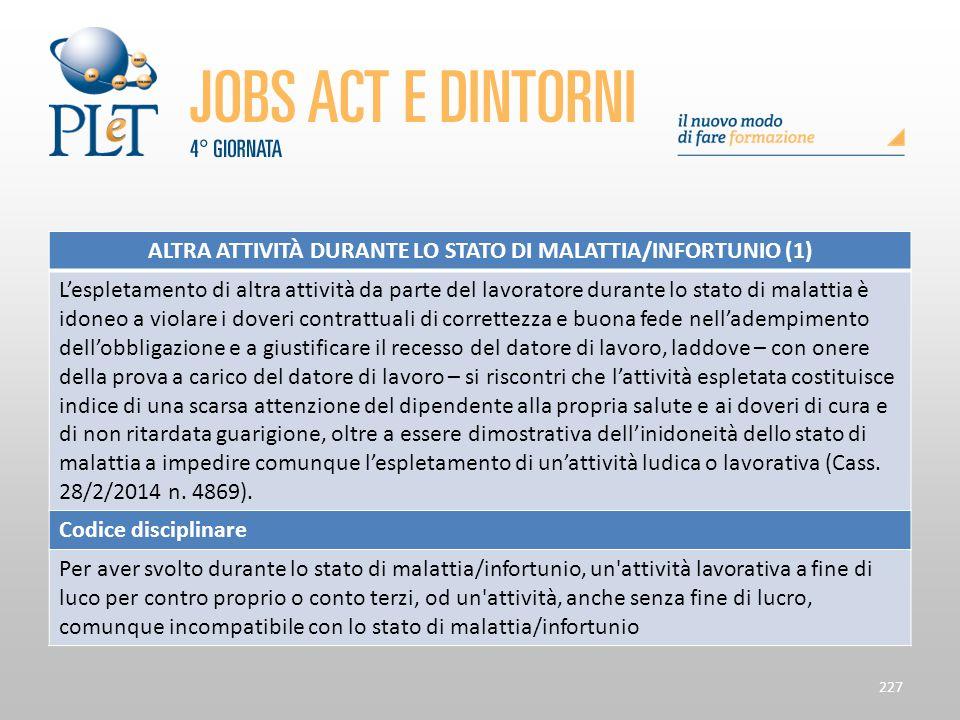 Contrattazione di prossimità e sue applicazioni 227 ALTRA ATTIVITÀ DURANTE LO STATO DI MALATTIA/INFORTUNIO (1) L'espletamento di altra attività da par