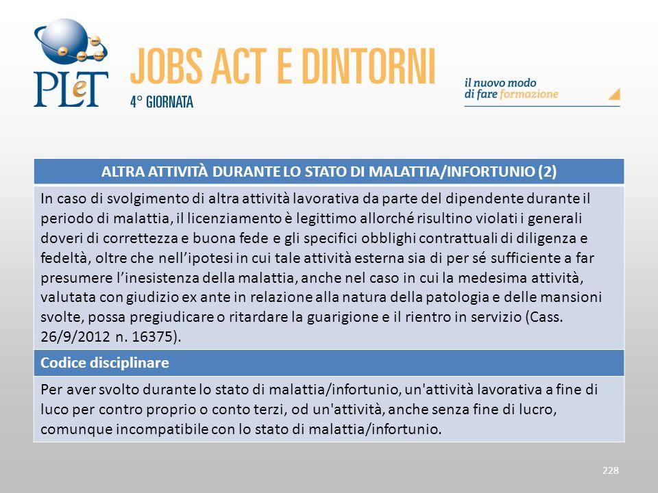 Contrattazione di prossimità e sue applicazioni 228 ALTRA ATTIVITÀ DURANTE LO STATO DI MALATTIA/INFORTUNIO (2) In caso di svolgimento di altra attivit
