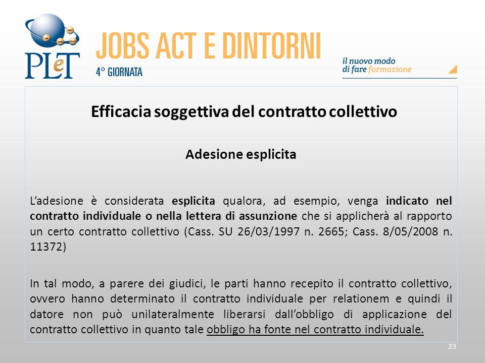 23 Efficacia soggettiva del contratto collettivo Adesione esplicita L'adesione è considerata esplicita qualora, ad esempio, venga indicato nel contrat