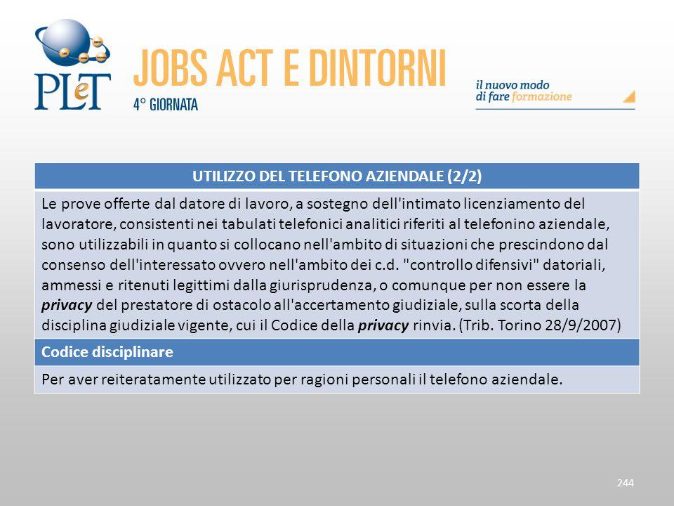 Contrattazione di prossimità e sue applicazioni 244 UTILIZZO DEL TELEFONO AZIENDALE (2/2) Le prove offerte dal datore di lavoro, a sostegno dell'intim