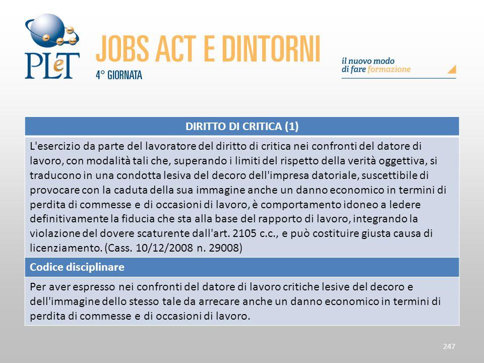 Contrattazione di prossimità e sue applicazioni 247 DIRITTO DI CRITICA (1) L'esercizio da parte del lavoratore del diritto di critica nei confronti de