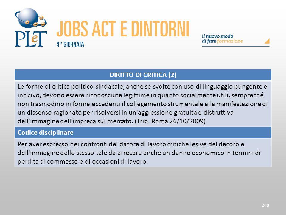 Contrattazione di prossimità e sue applicazioni 248 DIRITTO DI CRITICA (2) Le forme di critica politico-sindacale, anche se svolte con uso di linguagg