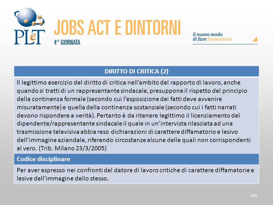 Contrattazione di prossimità e sue applicazioni 249 DIRITTO DI CRITICA (2) Il legittimo esercizio del diritto di critica nell'ambito del rapporto di l