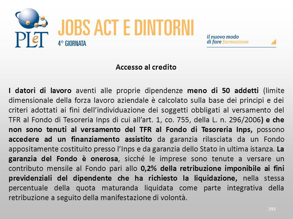 Accesso al credito I datori di lavoro aventi alle proprie dipendenze meno di 50 addetti (limite dimensionale della forza lavoro aziendale è calcolato