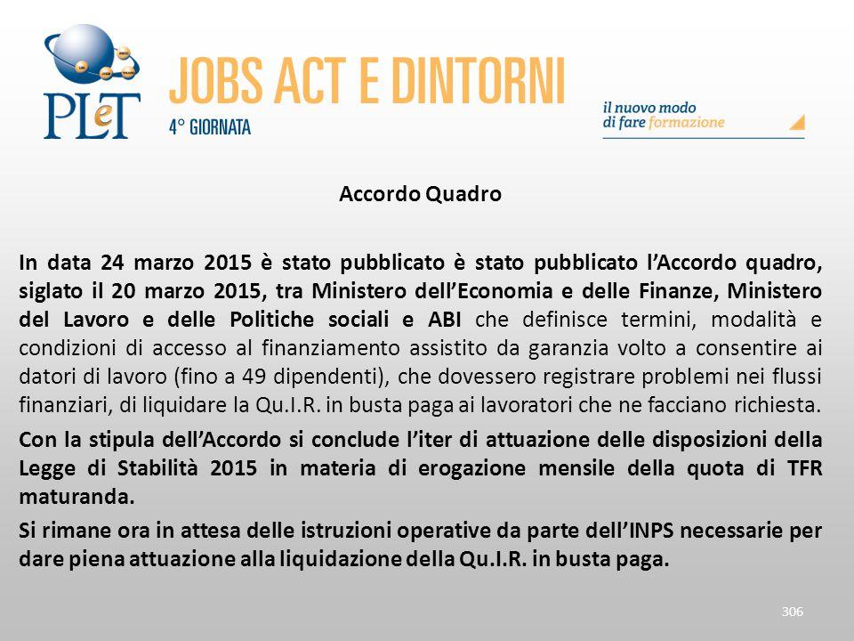 Accordo Quadro In data 24 marzo 2015 è stato pubblicato è stato pubblicato l'Accordo quadro, siglato il 20 marzo 2015, tra Ministero dell'Economia e d