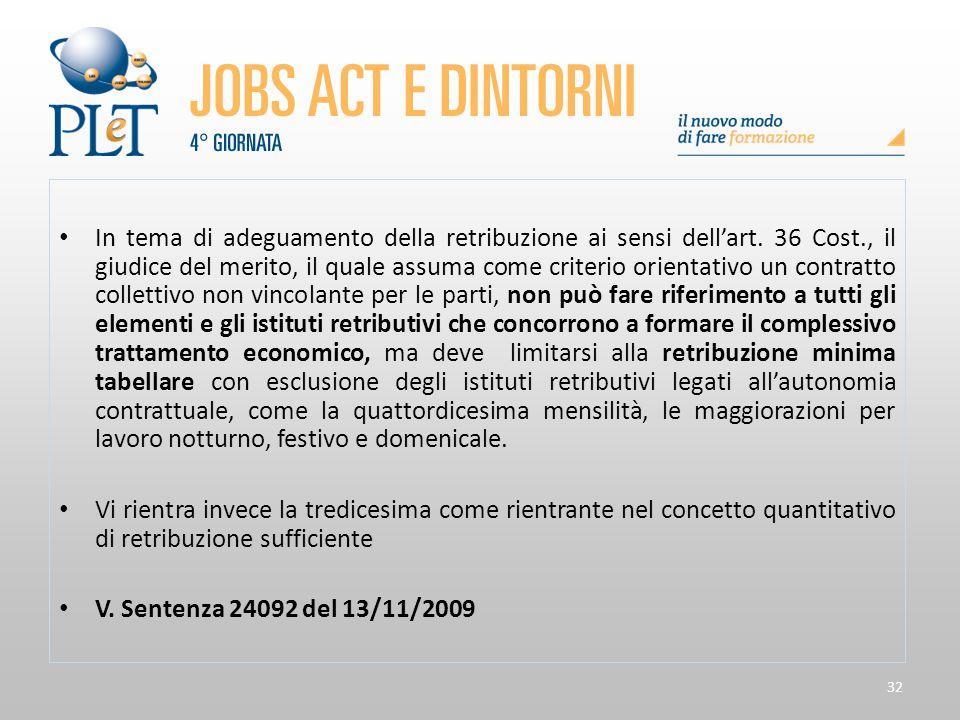 32 In tema di adeguamento della retribuzione ai sensi dell'art. 36 Cost., il giudice del merito, il quale assuma come criterio orientativo un contratt