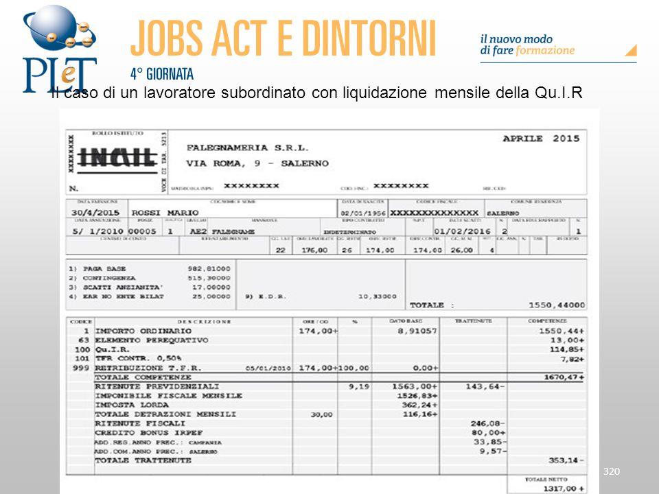 320 Il caso di un lavoratore subordinato con liquidazione mensile della Qu.I.R