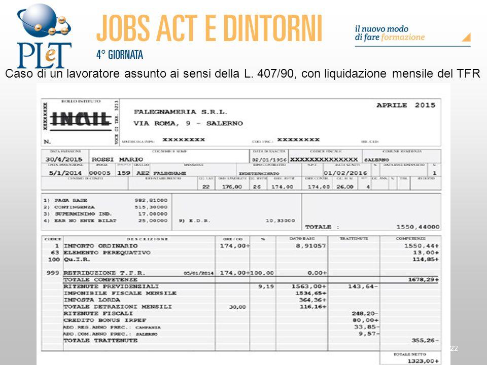 322 Caso di un lavoratore assunto ai sensi della L. 407/90, con liquidazione mensile del TFR