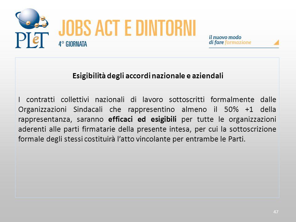 47 Esigibilità degli accordi nazionale e aziendali I contratti collettivi nazionali di lavoro sottoscritti formalmente dalle Organizzazioni Sindacali
