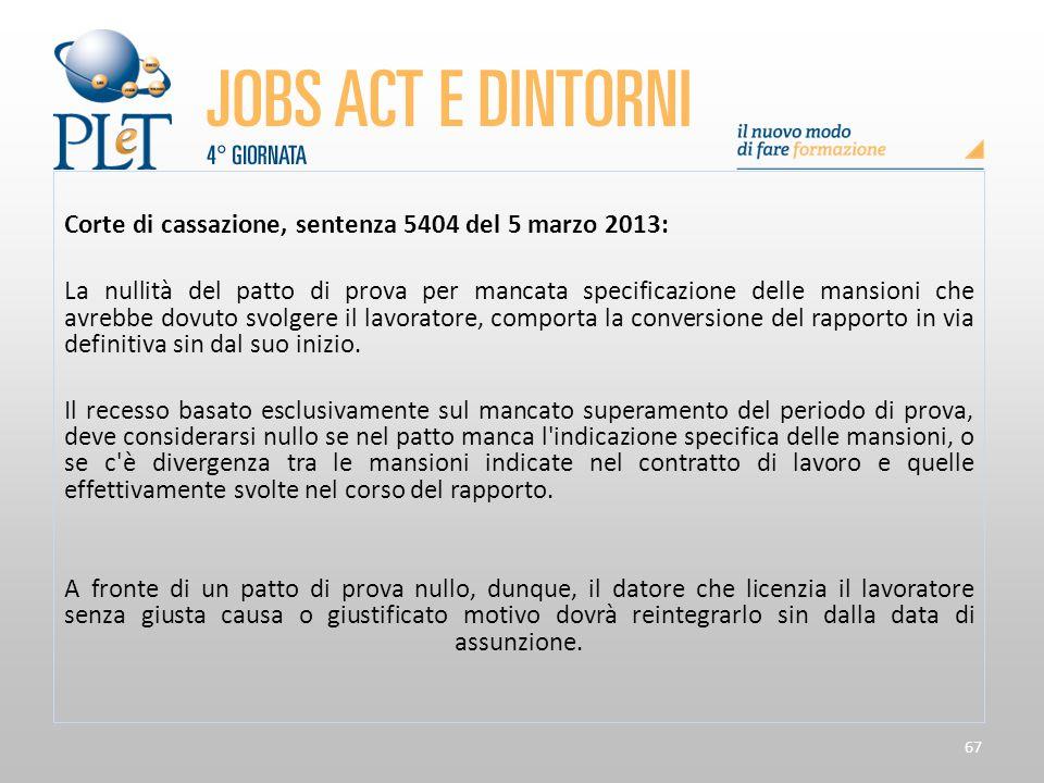 67 Corte di cassazione, sentenza 5404 del 5 marzo 2013: La nullità del patto di prova per mancata specificazione delle mansioni che avrebbe dovuto svo